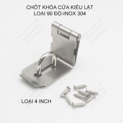 Chốt khóa cửa kiểu lật loại 90 độ, bằng inox 304, loại 4 inch